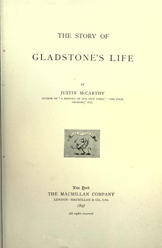 The story of Gladstone's life.