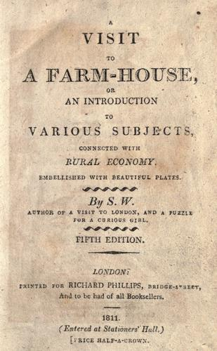A visit to a farm-house, or, An introduction to various subjects connected with rural economy
