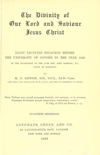 The Divinity of Our Lord and Saviour Jesus Christ by Henry Parry Liddon
