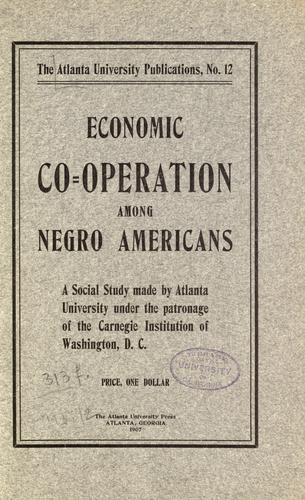 Economic co-operation among Negro Americans.
