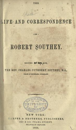 The life and correspondence of Robert Southey.