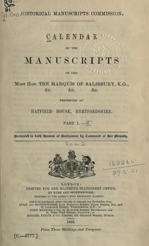 Calendar of the manuscripts of the Most Hon. the Marquess of Salisbury, K.G. etc.