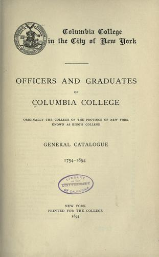 Officers and graduates of Columbia college by Columbia University.