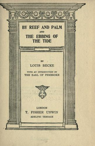 By reef and palm and The ebbing of the tide.