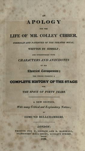 Download An apology for the life of Mr. Colley Cibber, comedian and patentee of the Theatre Royal.