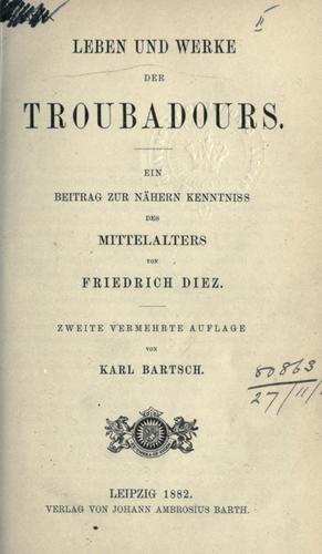 Leben und Werke der Troubadours.