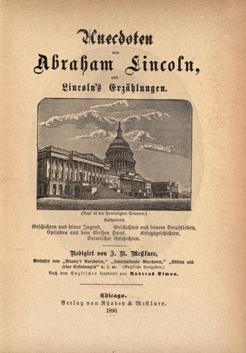 Download Anecdoten von Abraham Lincoln, und Lincoln's erzählungen.