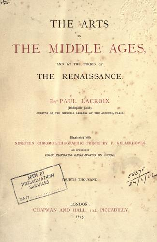 The arts in the middle ages, and at the period of the Renaissance
