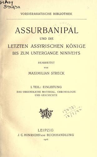 Assurbanipal und die letzten assyrischen Könige bis zum Untergange Niniveh's.