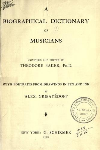 A biographical dictionary of musicians.