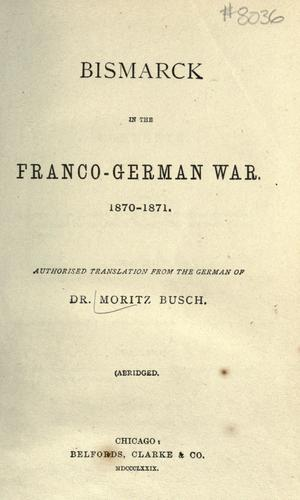 Download Bismarck in the Franco-German war, 1870-1871