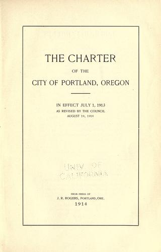 The charter of the city of Portland, Oregon