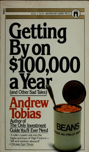 Getting by on $100,000 a year, and other sad tales