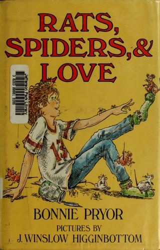 Rats, spiders & love by Bonnie Pryor