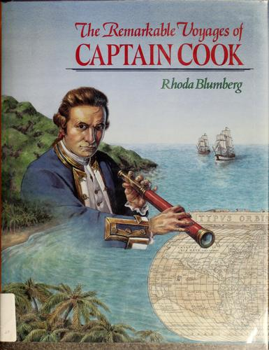 The Remarkable Voyages of Captain Cook