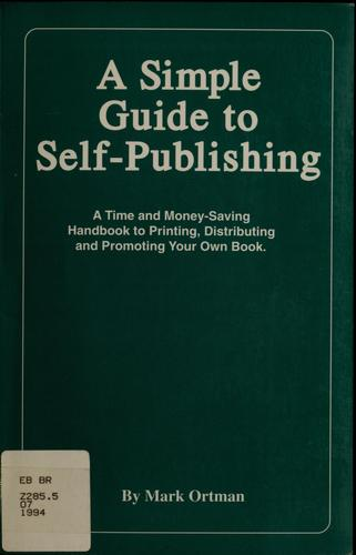 A simple guide to self-publishing by Mark Ortman