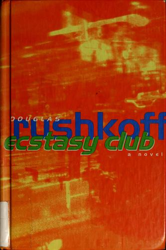 Ecstasy Club by Douglas Rushkoff
