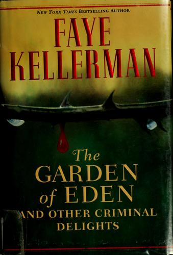 The Garden of Eden, and other criminal delights by Faye Kellerman