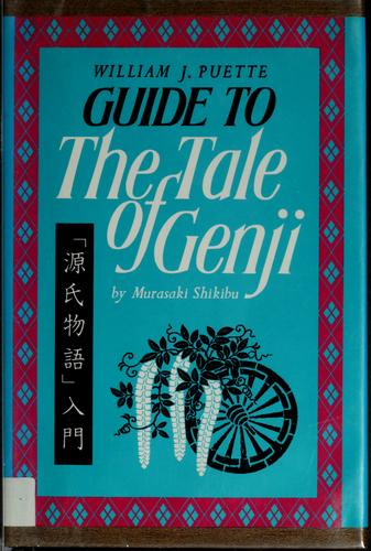 Guide to The tale of Genji by Murasaki Shikibu by William J. Puette