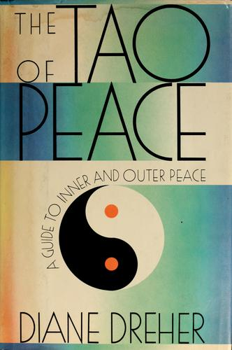 The Tao of peace by Diane Dreher