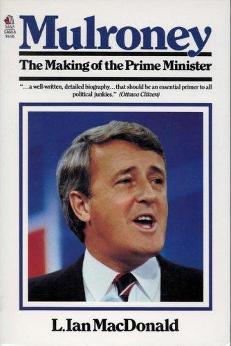 Download Mulroney, the making of the prime minister