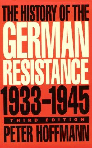Image for The History of the German Resistance 1933-1945 (Third Edition)