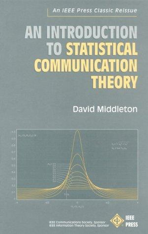 Download An introduction to statistical communication theory