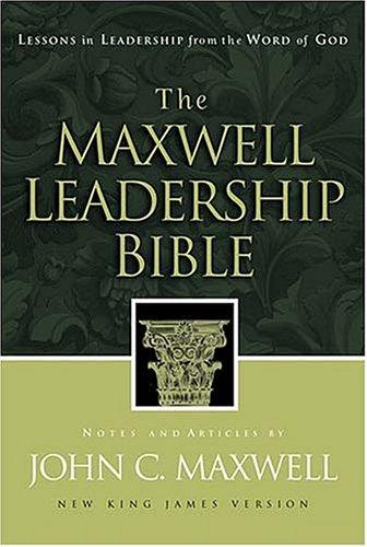 The Maxwell Leadership Bible Developing Leaders From The Word Of God