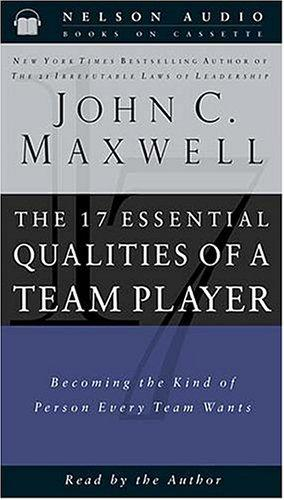Download The 17 Essential Qualities Of A Team Player Becoming The Kind Of Person Every Team Wants