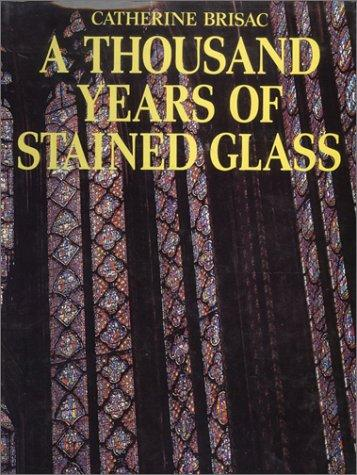 Download A Thousand Years of Stained Glass