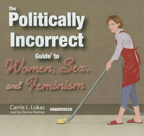 Download The Politically Incorrect Guide to Women, Sex, and Feminism