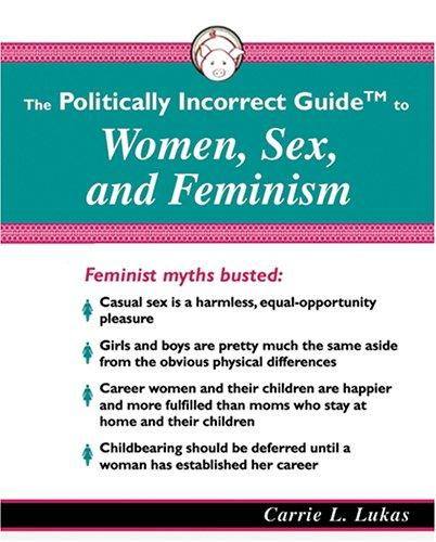 Download Politically Incorrect Guide to Women, Sex, and Feminism