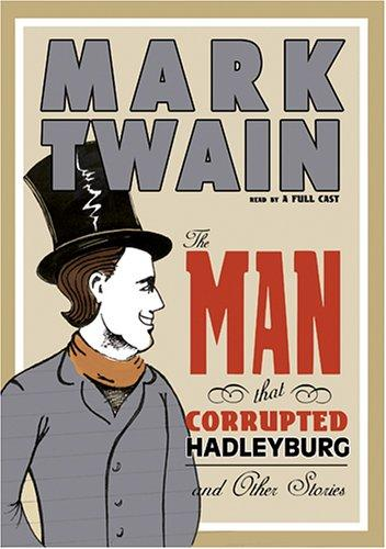 Download The Man That Corrupted Hadleyburg and Other Stories