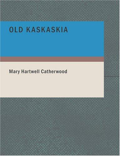 Old Kaskaskia (Large Print Edition)