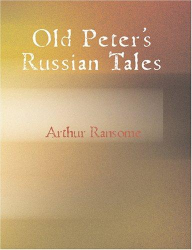 Old Peter\'s Russian Tales (Large Print Edition)