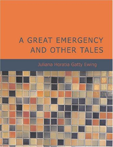 A Great Emergency and Other Tales (Large Print Edition)