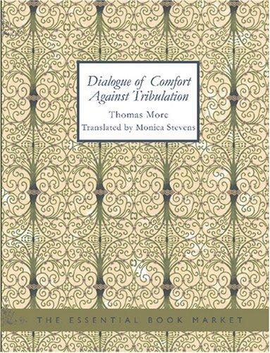 Download Dialogue of Comfort Against Tribulation (Large Print Edition)