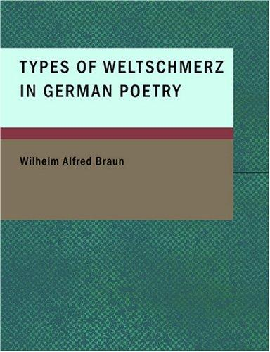 Types of Weltschmerz in German Poetry (Large Print Edition)