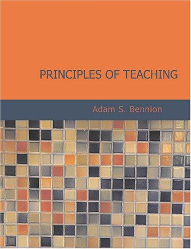 Principles of Teaching (Large Print Edition)
