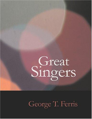 Great Singers (Large Print Edition)