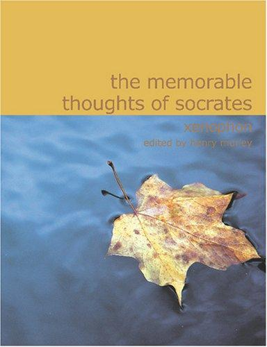 The Memorable Thoughts of Socrates (Large Print Edition)