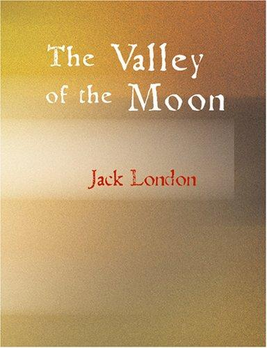 The Valley of the Moon (Large Print Edition)