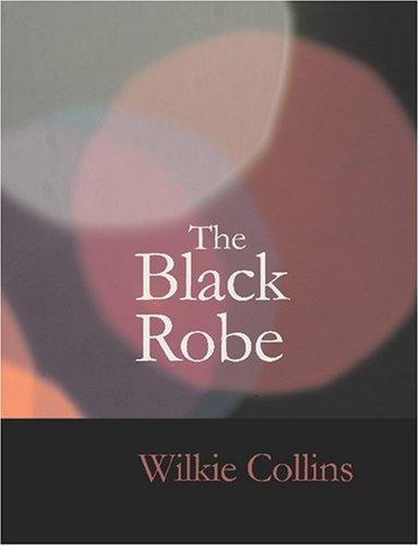 The Black Robe (Large Print Edition) by Wilkie Collins