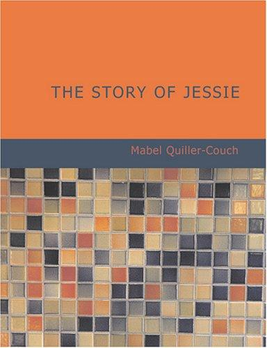 The Story of Jessie (Large Print Edition)