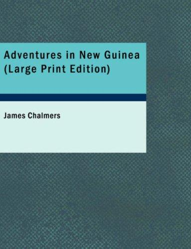 Download Adventures in New Guinea (Large Print Edition)