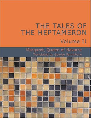 The Tales of the Heptameron Vol. II (Large Print Edition): The Tales of the Heptameron Vol. II (Large Print Edition)