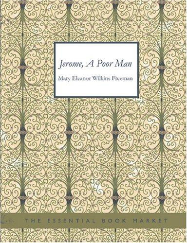 Jerome A Poor Man (Large Print Edition)