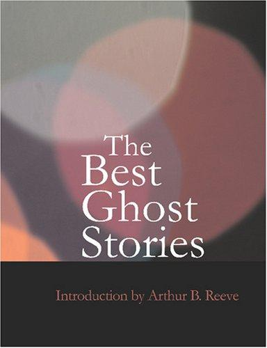 The Best Ghost Stories (Large Print Edition)