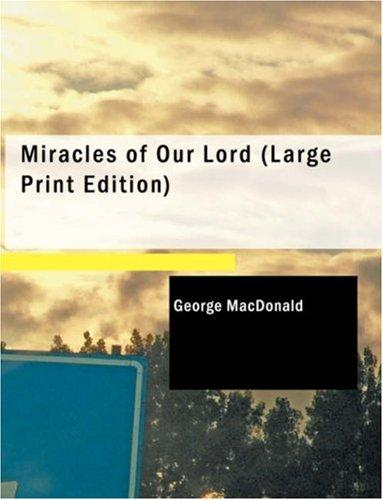 Miracles of Our Lord (Large Print Edition)