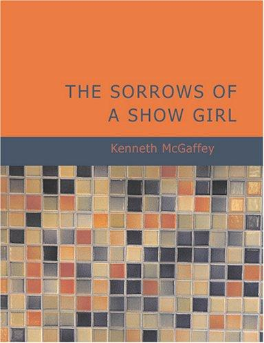 The Sorrows of a Show Girl (Large Print Edition)